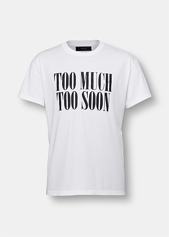 Too Much Too Soon Supima Cotton T-Shirt